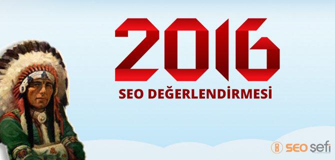 2016 Yılı Seo Değerlendirmemiz