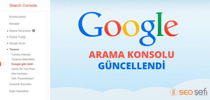 Google Arama Konsolu Güncellendi