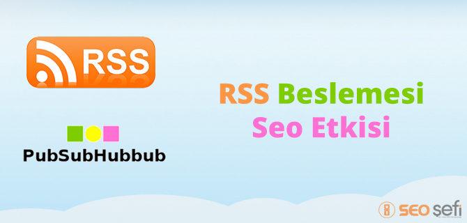RSS Beslemesi ve Seo etkisi