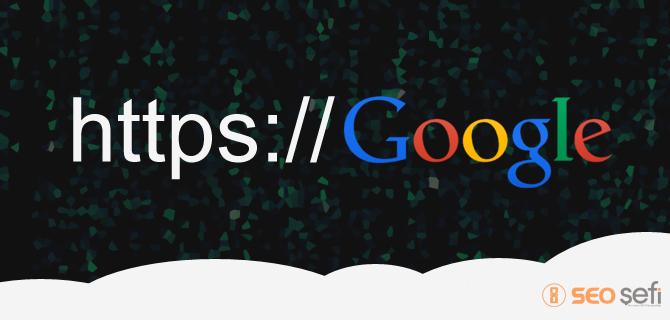 Google HTTPS Protokollere öncelik verecek