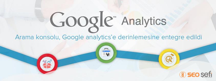 Arama konsolu Google analytics'e entegre edildi