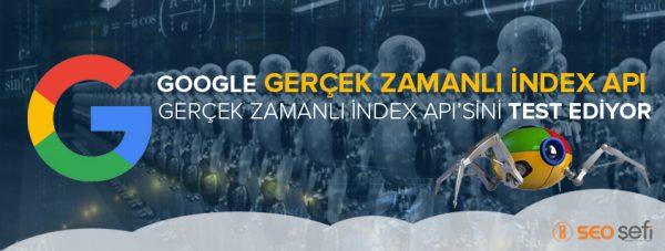 Google Gerçek Zamanlı index API