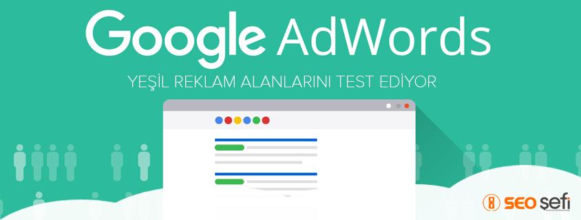Adwords Yeşil Reklam Alanlarını Test Ediyor
