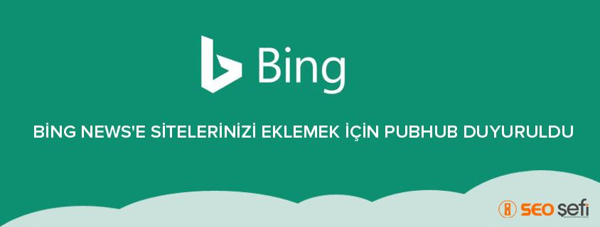 Bing News'e Sitelerinizi Eklemek İçin PubHub Duyuruldu