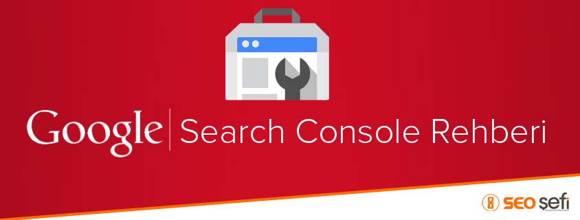 Search Console Kullanım