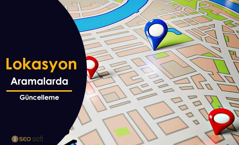 Google Lokasyon aramalar için bir güncelleme duyurabilir