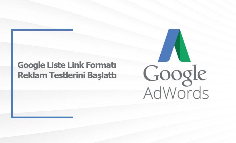 Google Liste Link Formatı Reklam Testlerini Başlattı