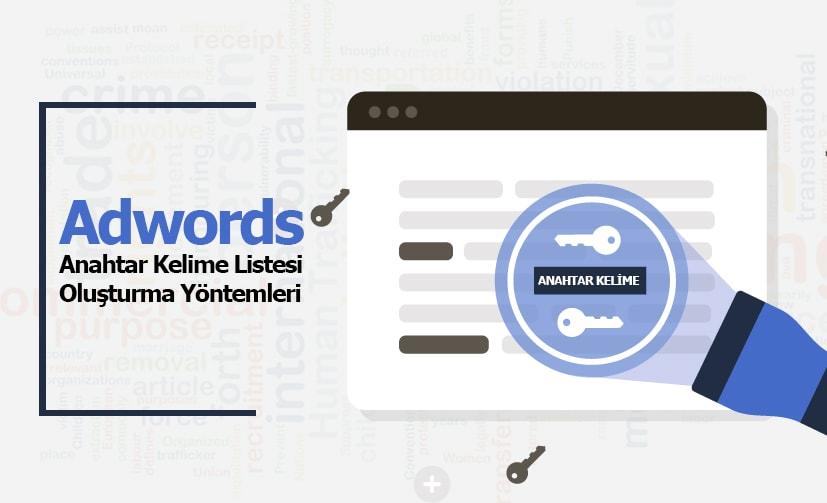 Adwords Anahtar Kelime Listesi Oluşturma Yöntemleri