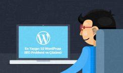 En Yaygın 10 WordPress SEO Problemi ve Çözümü