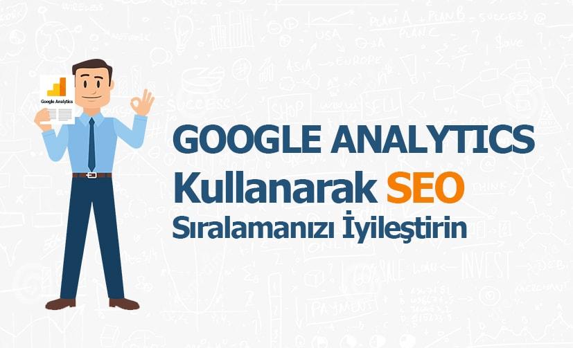 Google Analtytics Kullanarak SEO Sıralamanızı İyileştirin