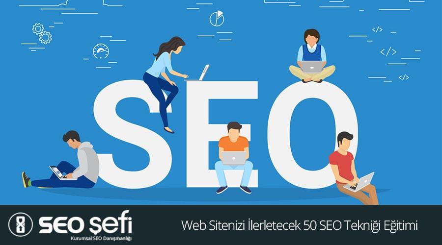 Web Sitenizi İlerletecek 50 SEO Tekniği Eğitimi