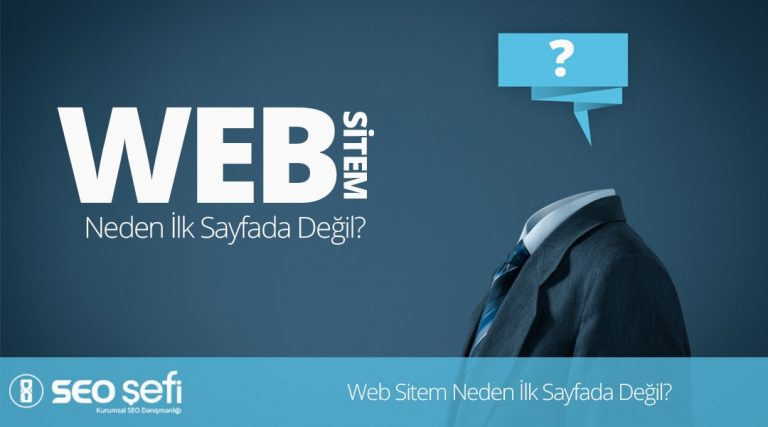 Web Sitem Neden İlk Sayfa Olmuyor?