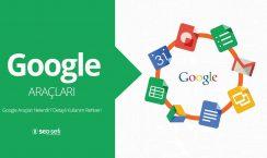 google araçları kullanımı