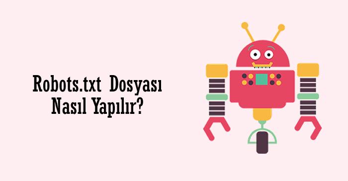 robots.txt nasıl yapılır
