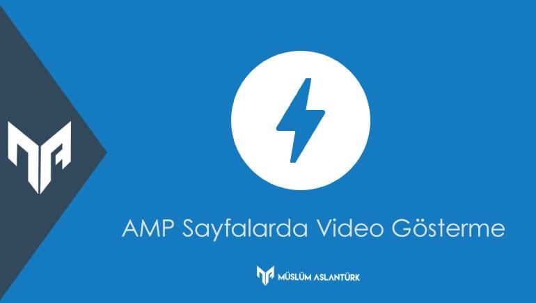 AMP Sayfalarda Video Gösterme