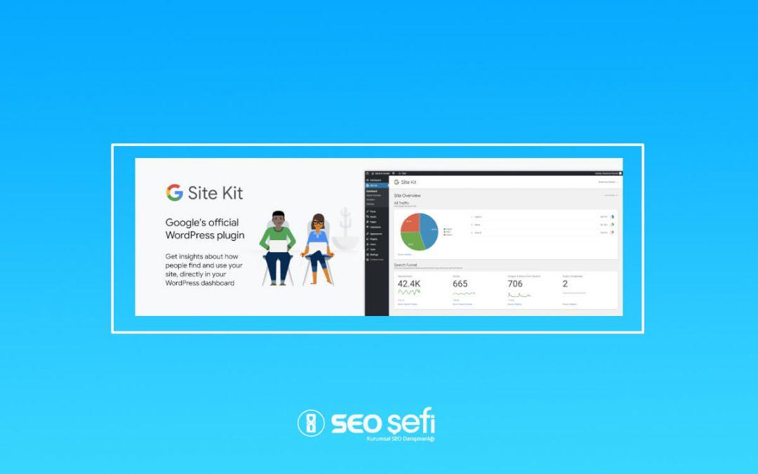 Google Site Kit WordPress Eklentisi Nedir? Nasıl Kurulur?