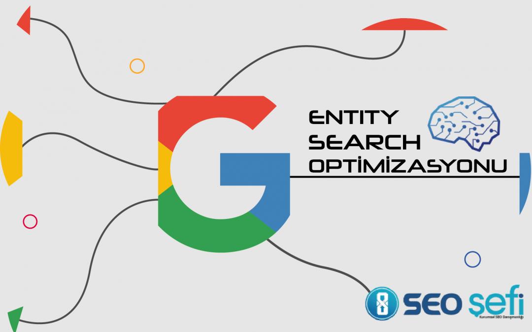 Varlık Tabanlı SEO: Entity Search