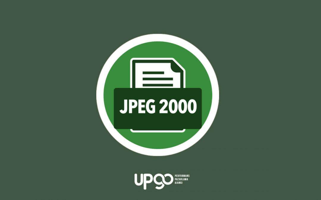 JPEG 2000 Nedir? SEO İçin Faydaları Nelerdir?